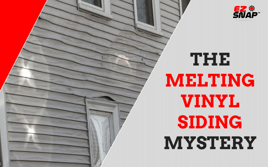 Melted Vinyl Siding Mystery Solved!